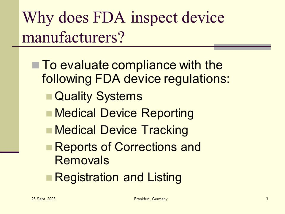 Why does FDA inspect device manufacturers