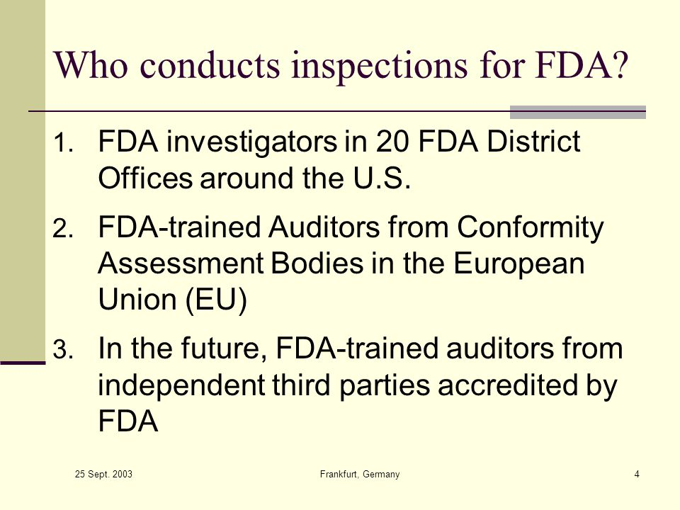Who conducts inspections for FDA