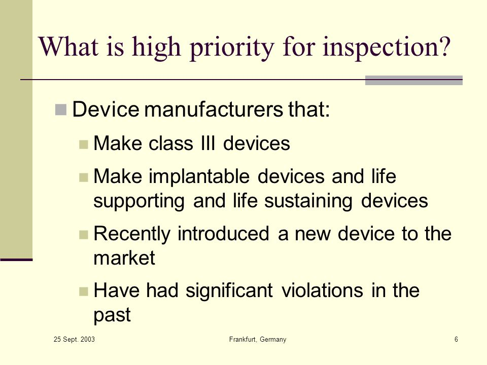 What is high priority for inspection