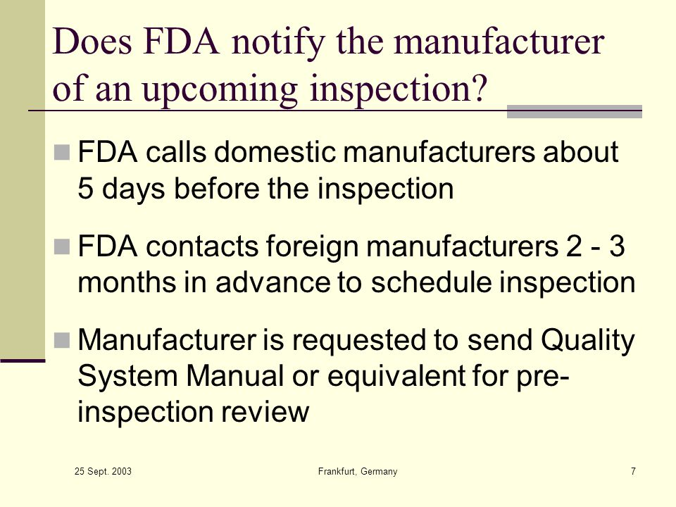 Does FDA notify the manufacturer of an upcoming inspection