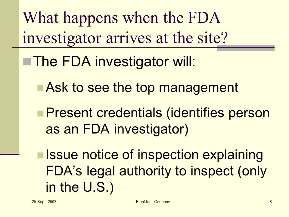 What happens when the FDA investigator arrives at the site