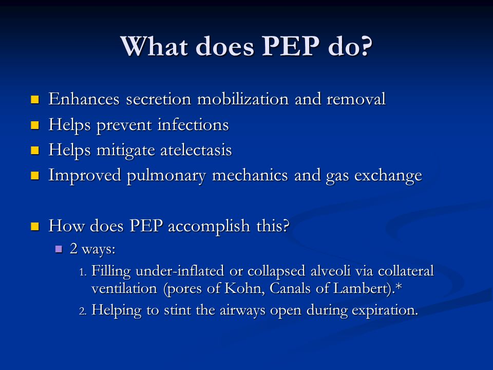What does PEP do Enhances secretion mobilization and removal