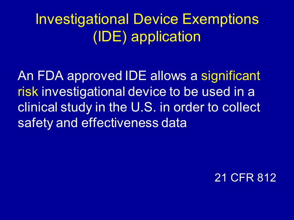 Investigational Device Exemptions (IDE) application