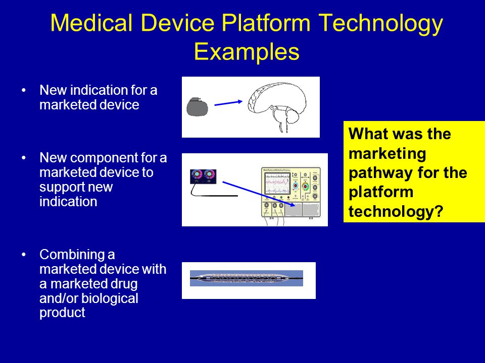 Medical Device Platform Technology Examples