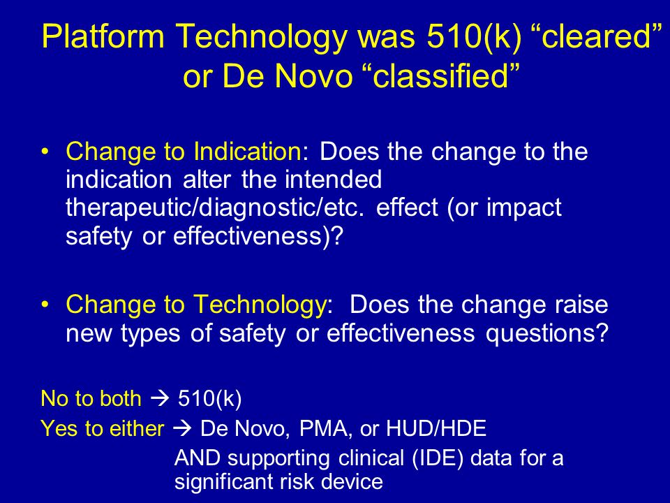 Platform Technology was 510(k) cleared or De Novo classified