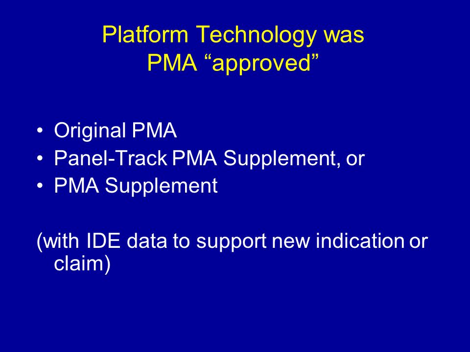 Platform Technology was PMA approved