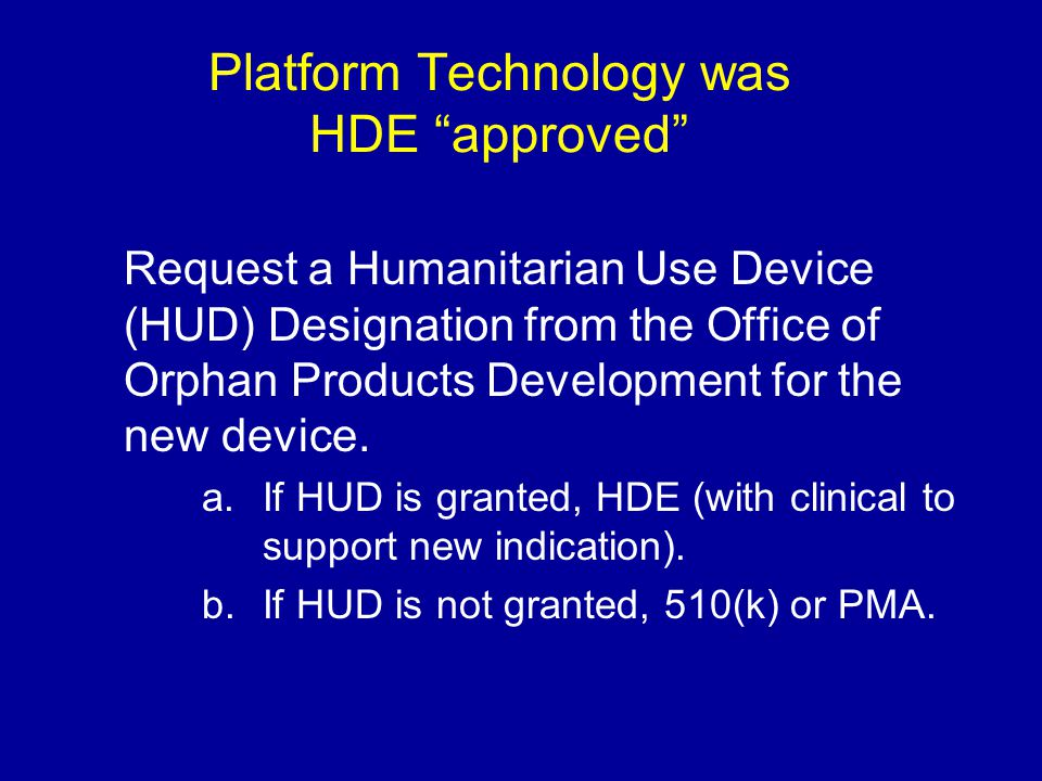 Platform Technology was HDE approved