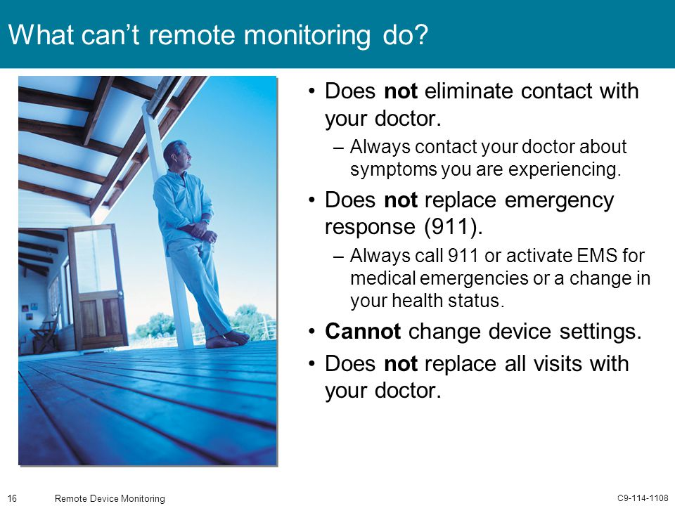 What can't remote monitoring do