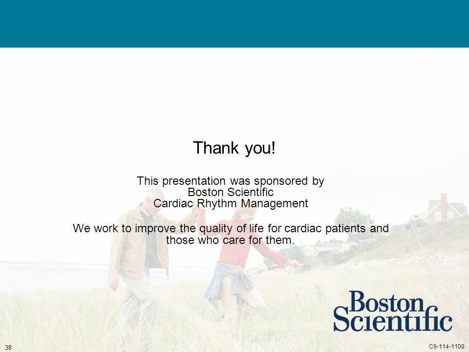 Thank you! This presentation was sponsored by Boston Scientific Cardiac Rhythm Management.