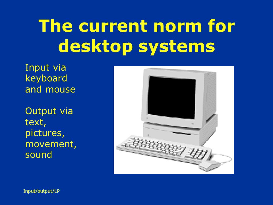 The current norm for desktop systems