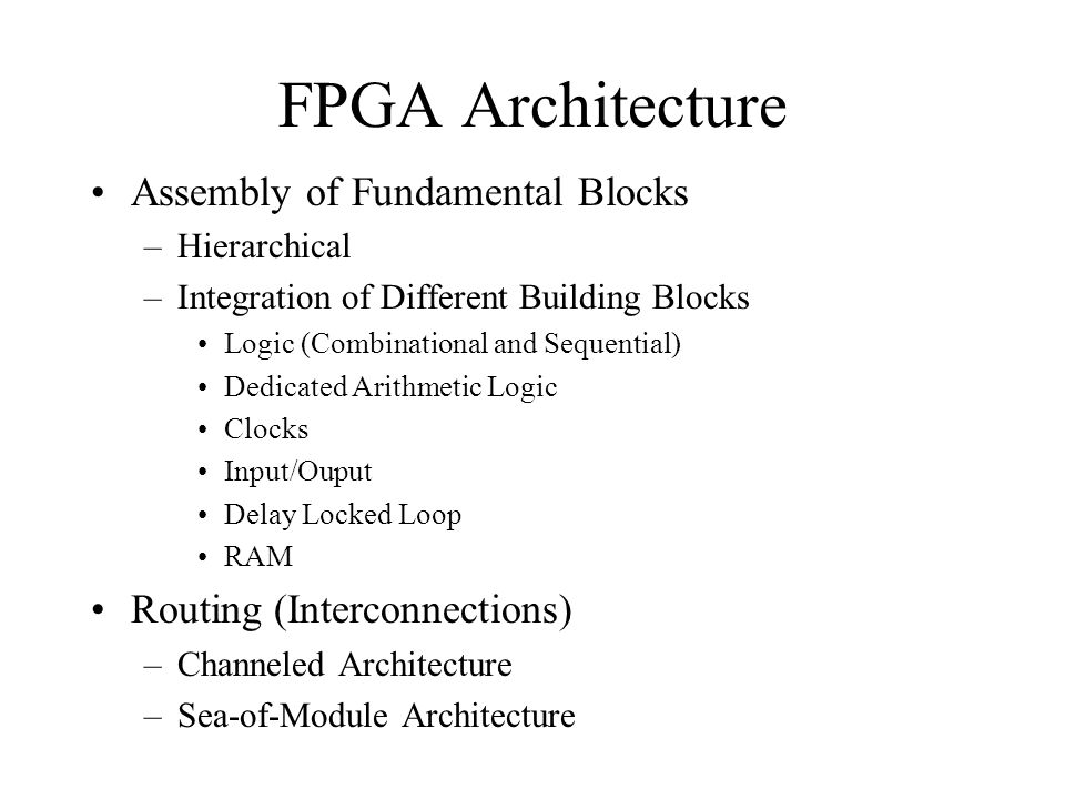 FPGA Architecture Assembly of Fundamental Blocks