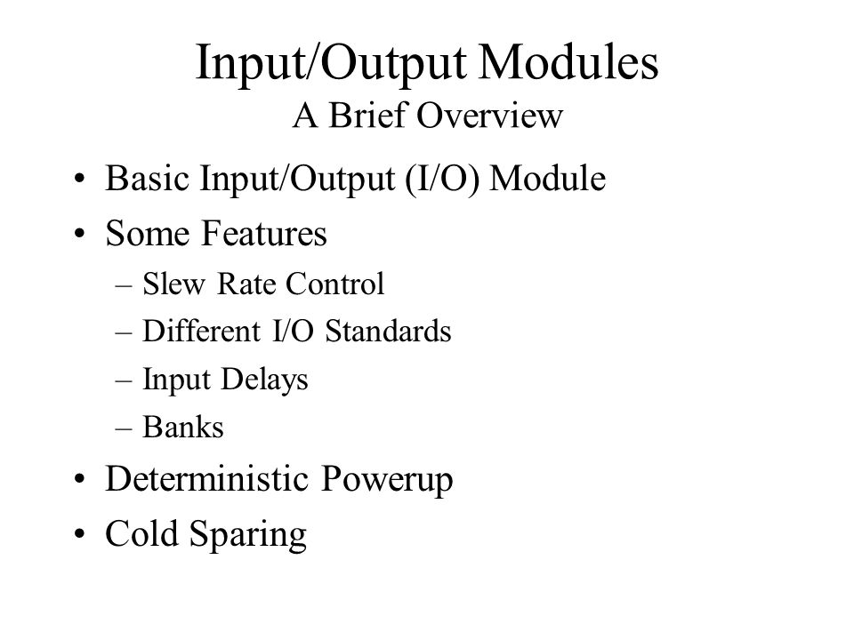 Input/Output Modules A Brief Overview