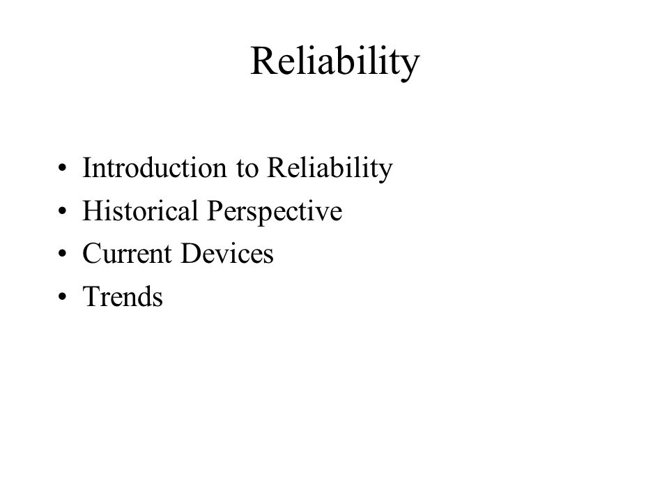 Reliability Introduction to Reliability Historical Perspective