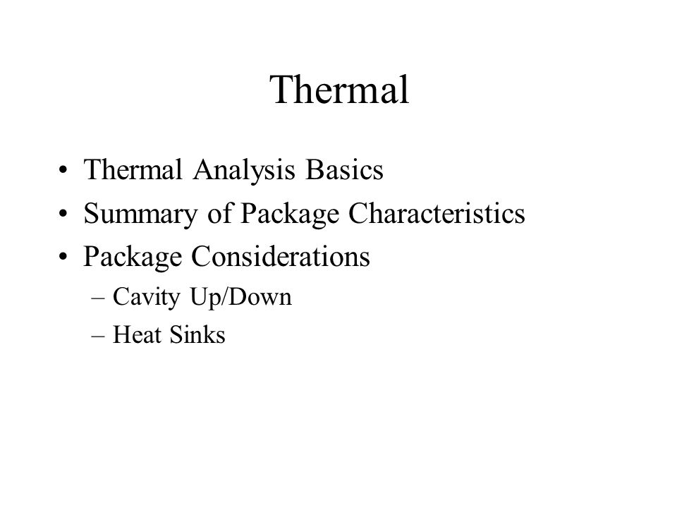 Thermal Thermal Analysis Basics Summary of Package Characteristics