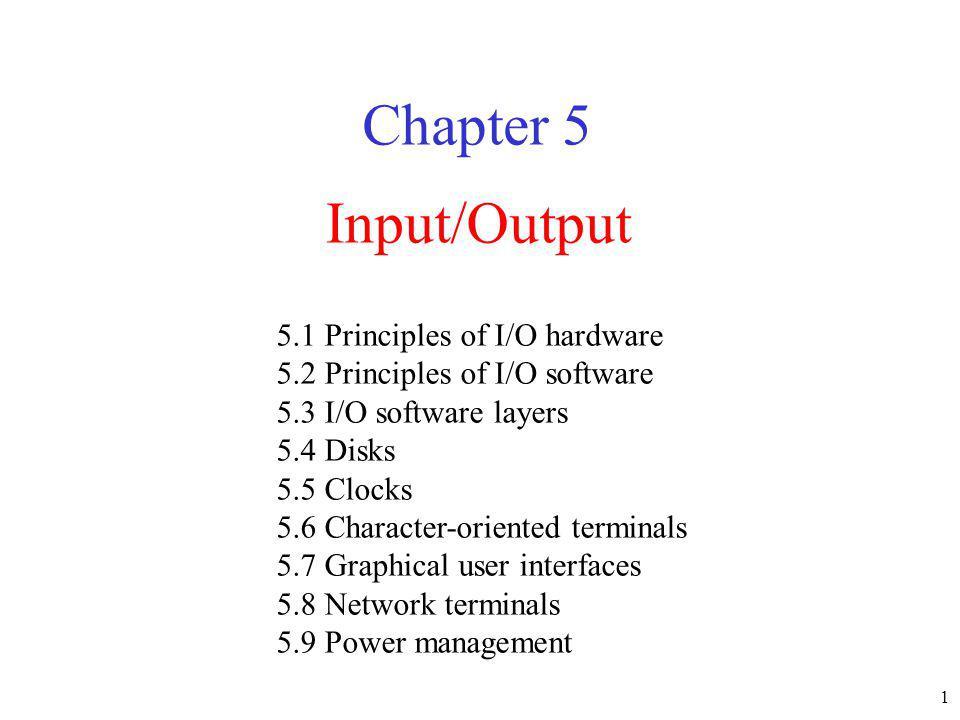 Chapter 5 Input/Output 5.1 Principles of I/O hardware
