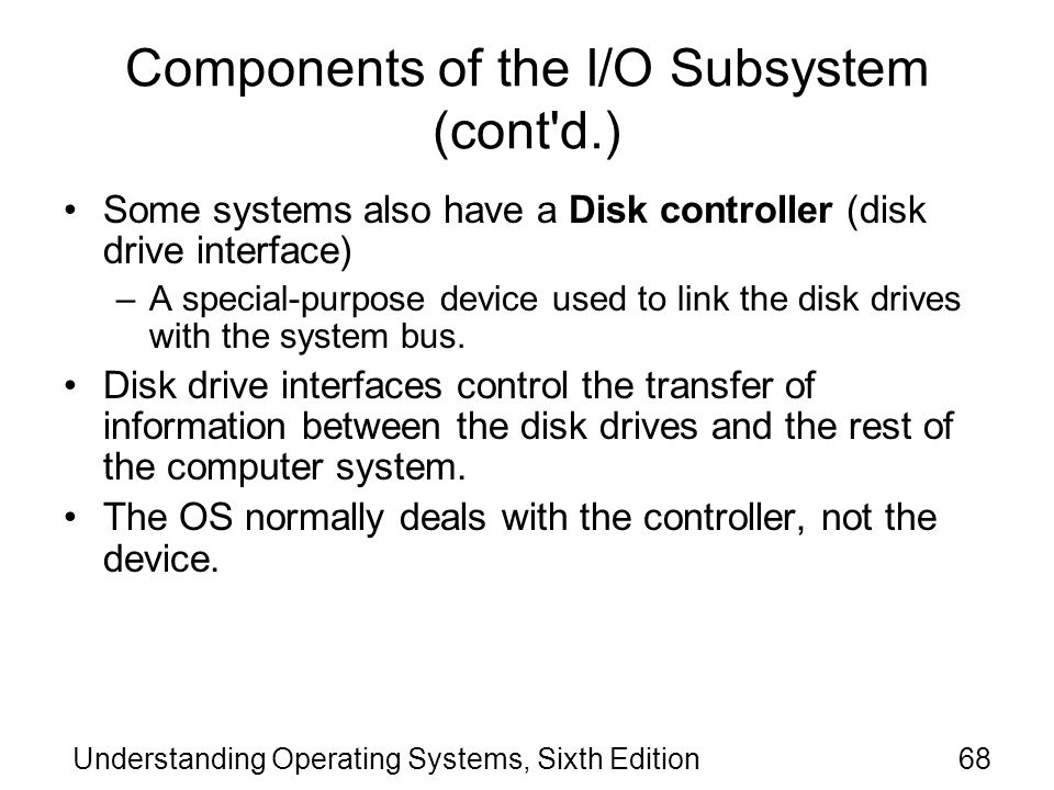 Components of the I/O Subsystem (cont d.)