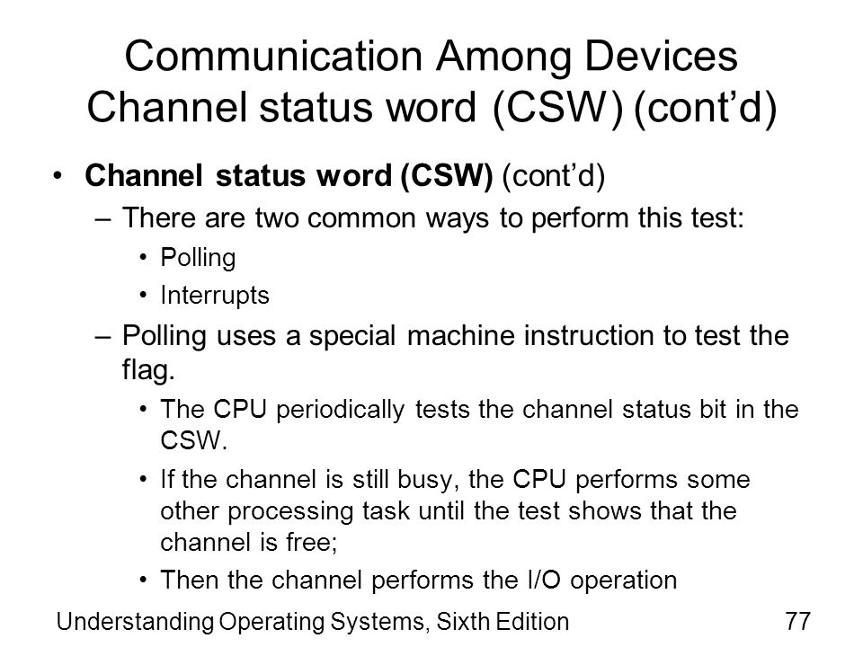 Communication Among Devices Channel status word (CSW) (cont'd)