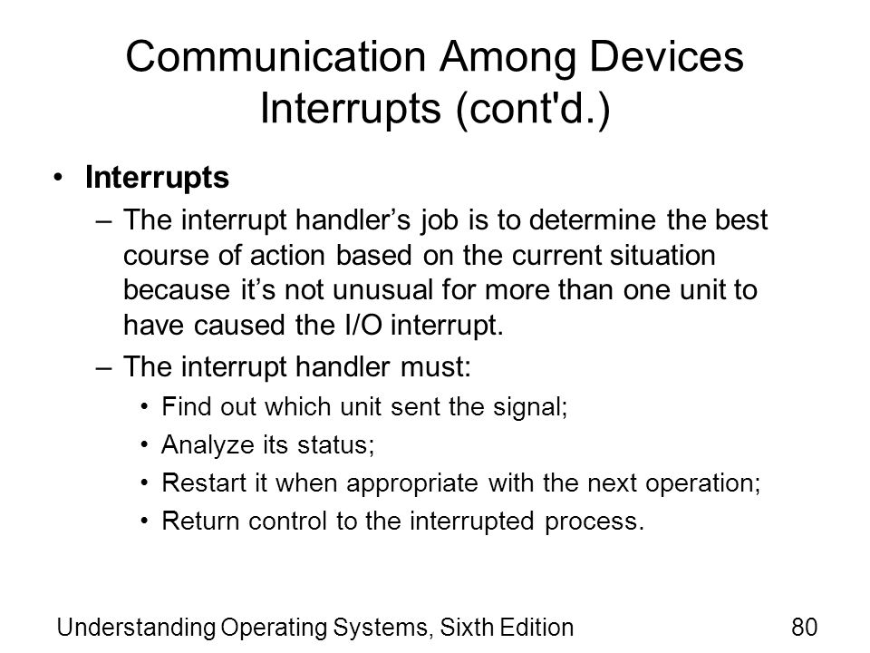 Communication Among Devices Interrupts (cont d.)