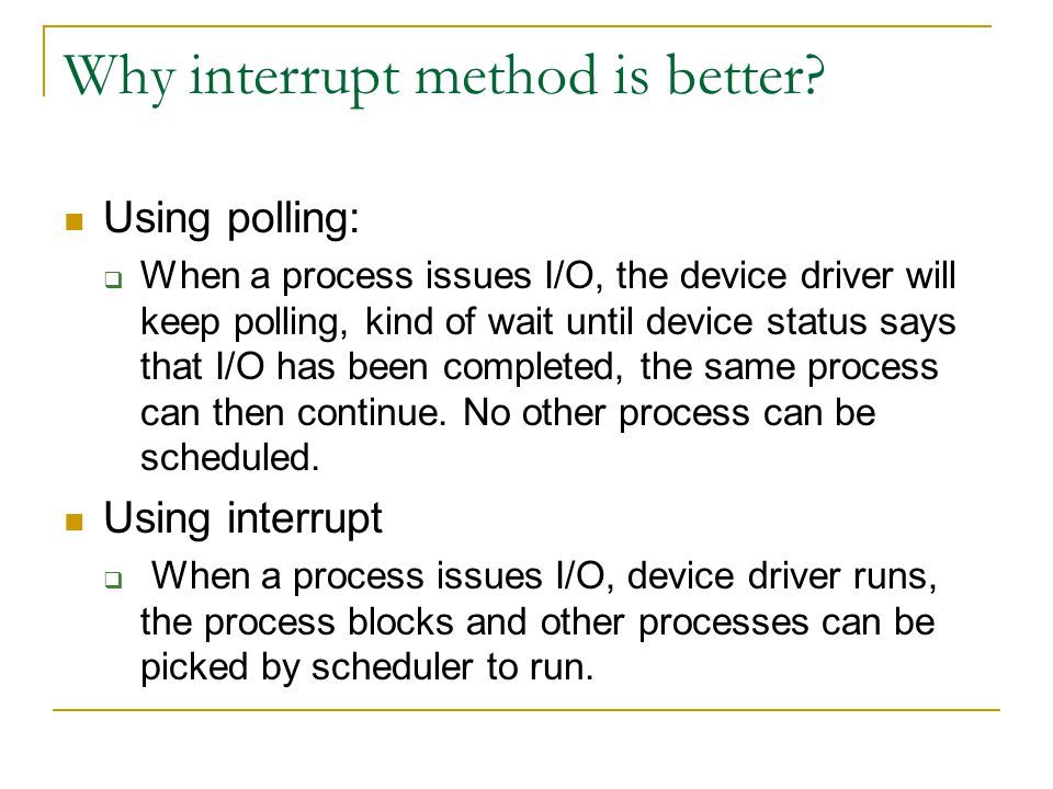 Why interrupt method is better