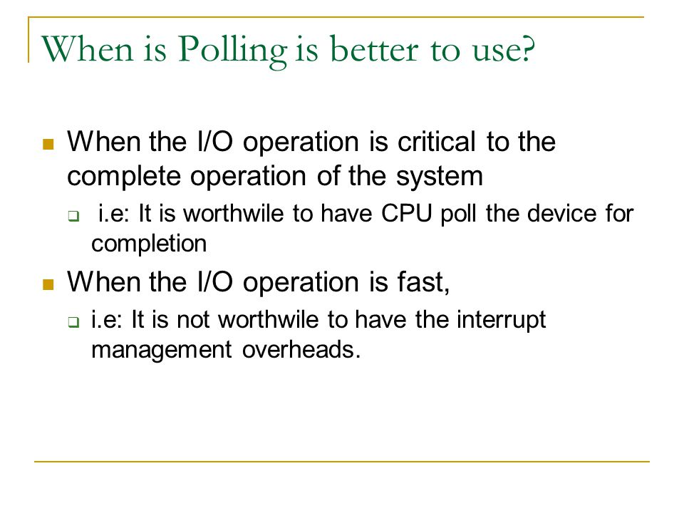When is Polling is better to use