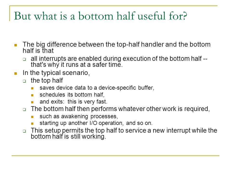 But what is a bottom half useful for
