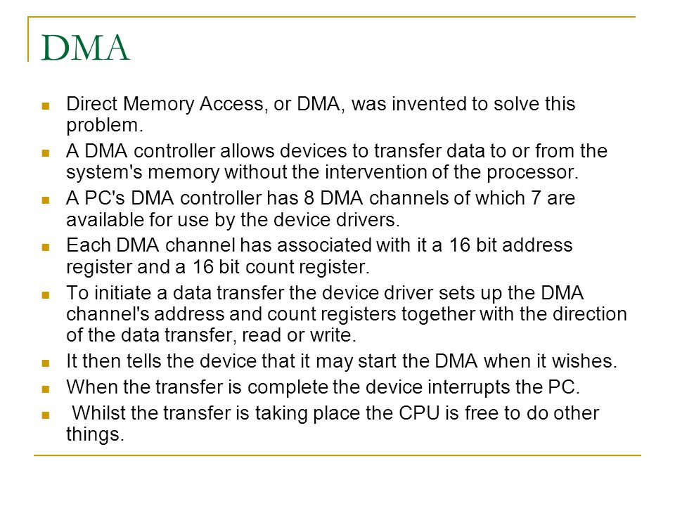 DMA Direct Memory Access, or DMA, was invented to solve this problem.