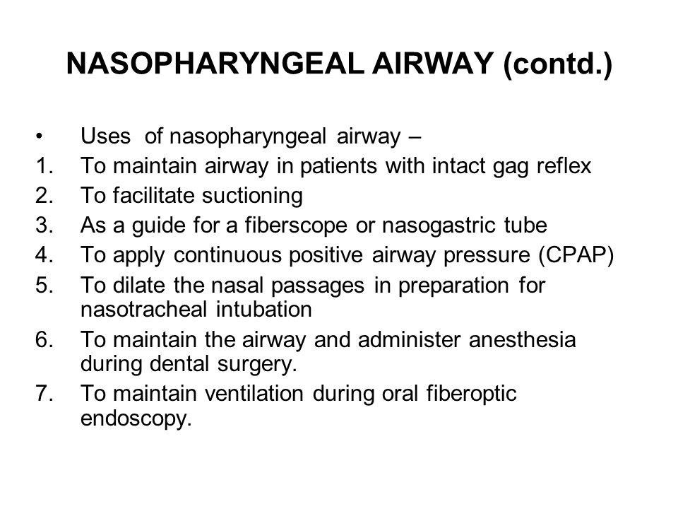 NASOPHARYNGEAL AIRWAY (contd.)