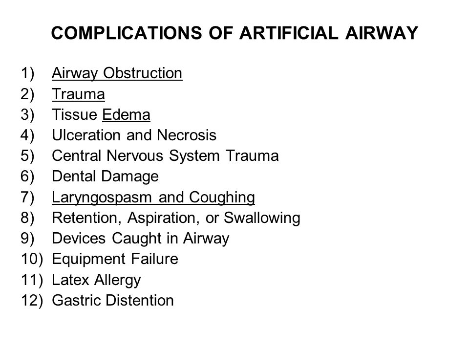 COMPLICATIONS OF ARTIFICIAL AIRWAY