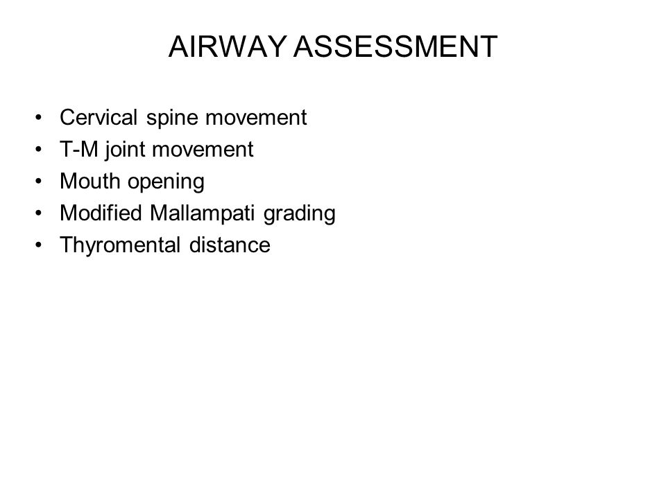 AIRWAY ASSESSMENT Cervical spine movement T-M joint movement
