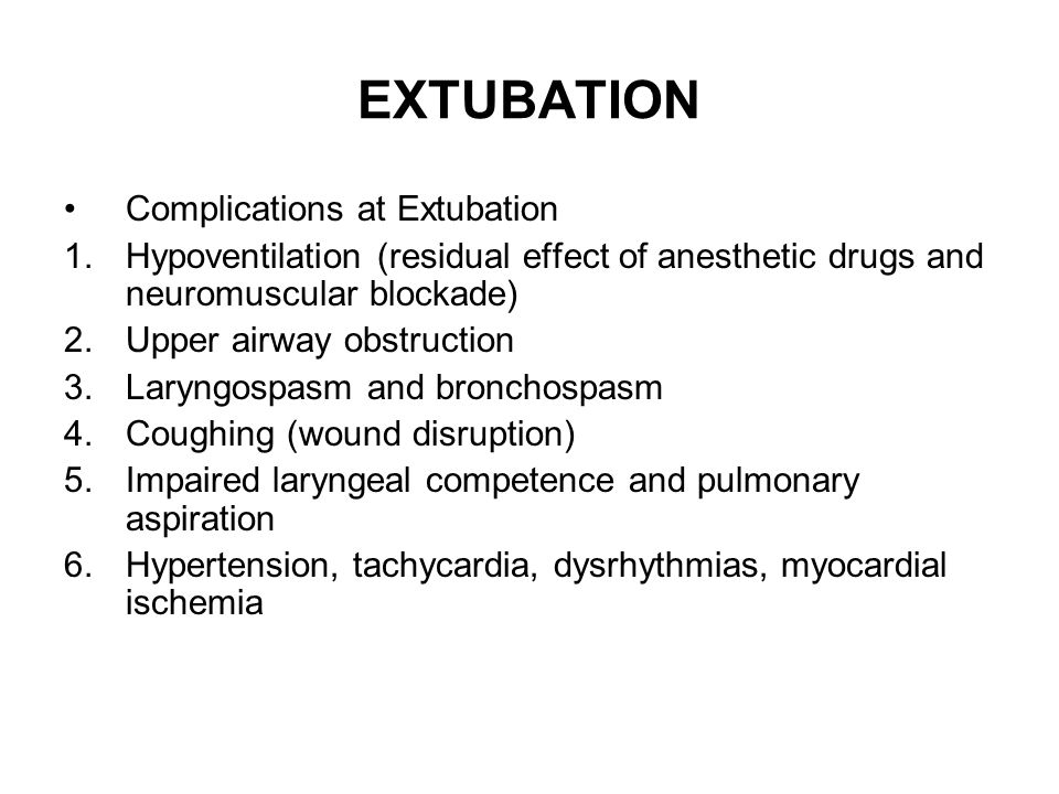 EXTUBATION Complications at Extubation