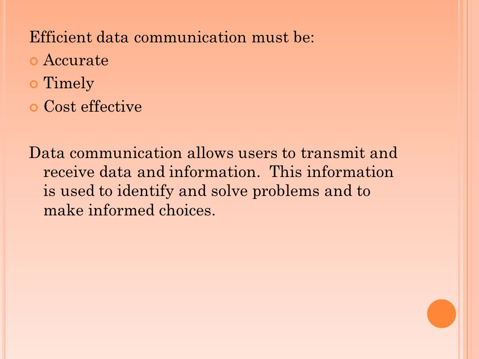 Efficient data communication must be:
