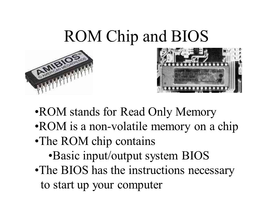 ROM Chip and BIOS ROM stands for Read Only Memory
