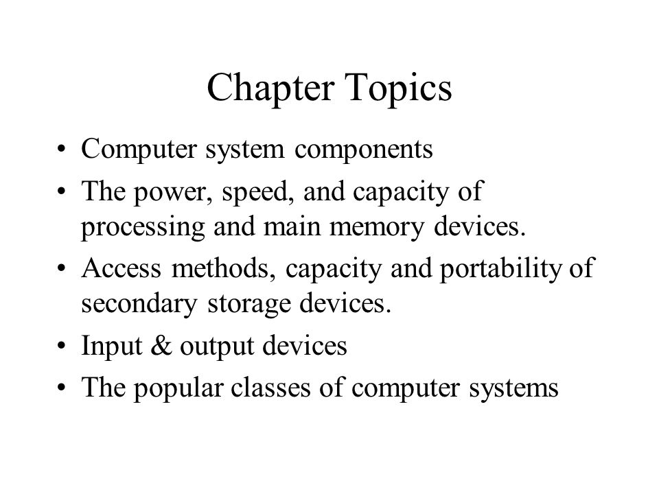 Chapter Topics Computer system components