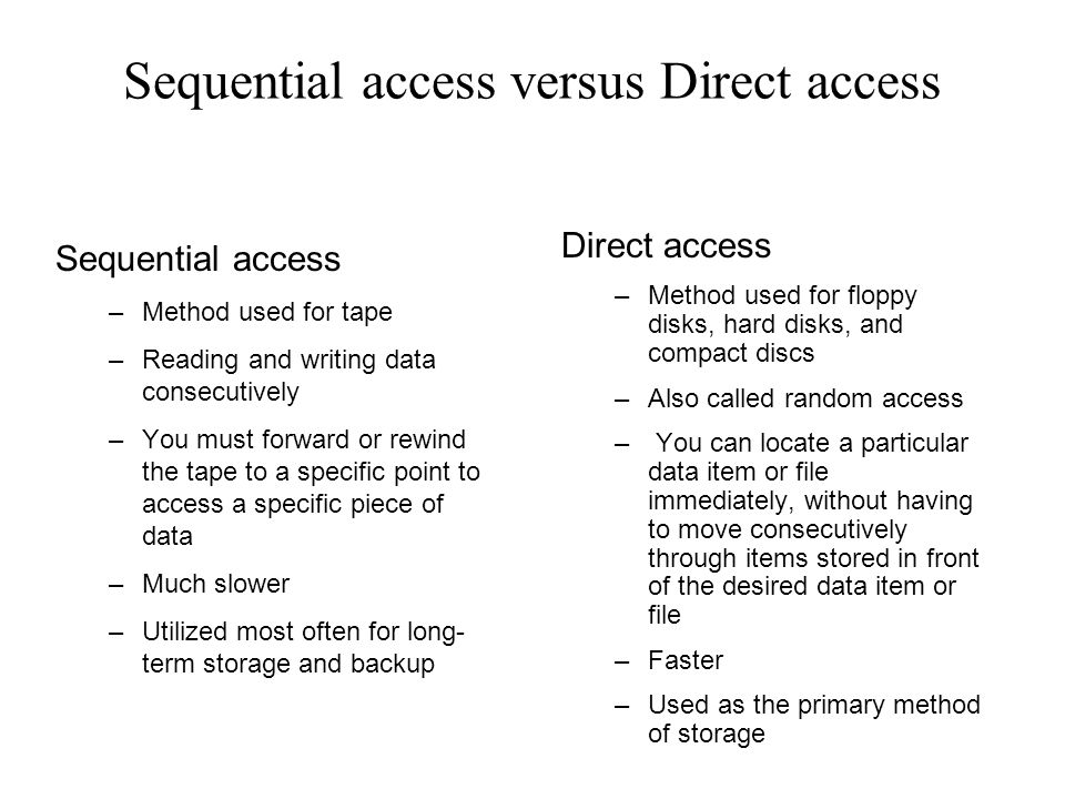 Sequential access versus Direct access