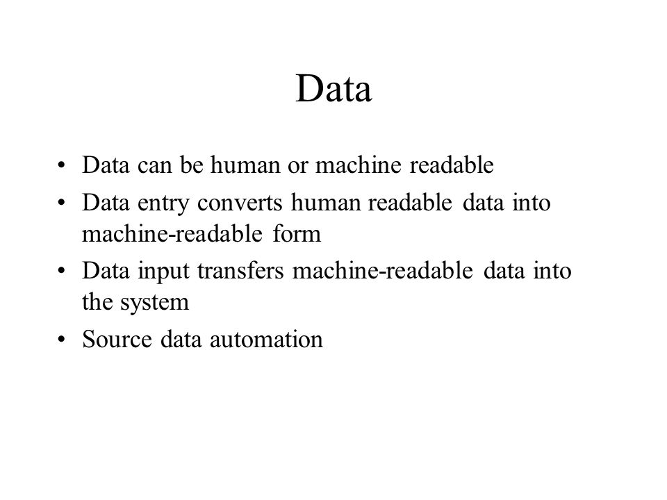Data Data can be human or machine readable