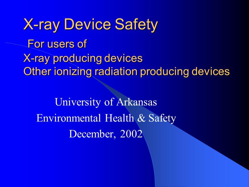 University of Arkansas Environmental Health & Safety December, 2002