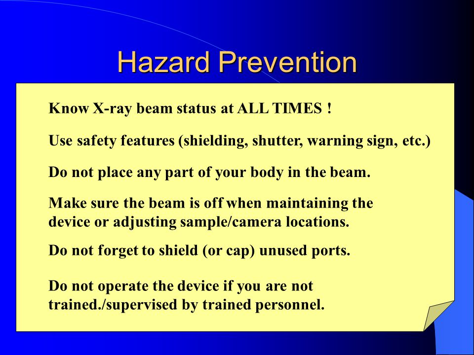 Hazard Prevention Know X-ray beam status at ALL TIMES !