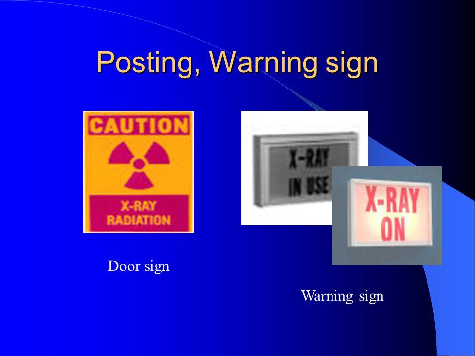 Posting, Warning sign Door sign Warning sign