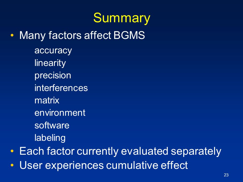 Summary Many factors affect BGMS accuracy