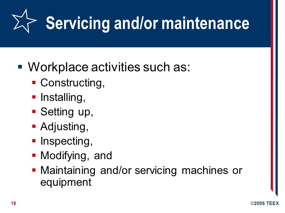 Servicing and/or maintenance