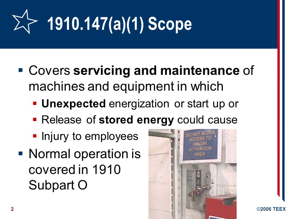 1910.147(a)(1) Scope Covers servicing and maintenance of machines and equipment in which. Unexpected energization or start up or.