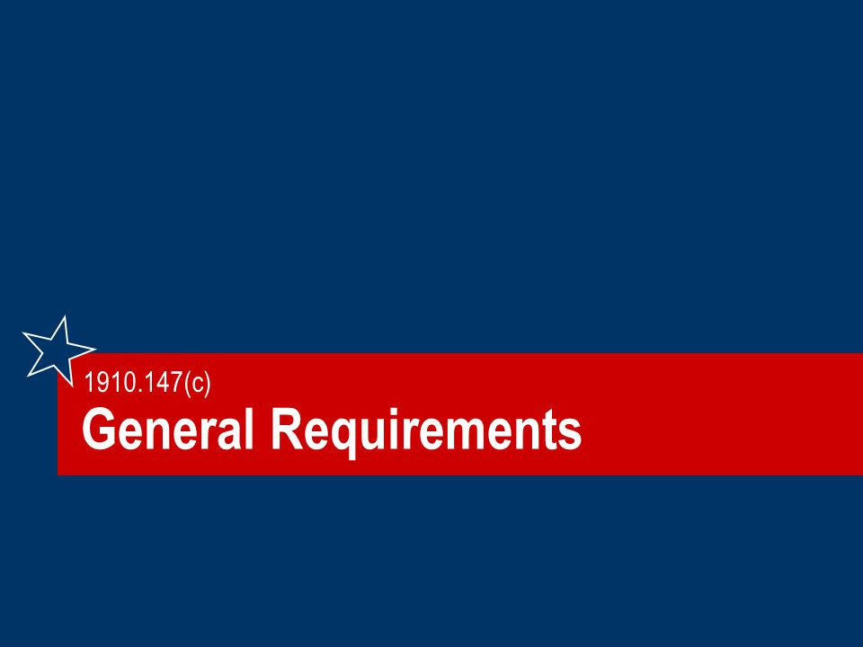 General Requirements 1910.147(c)