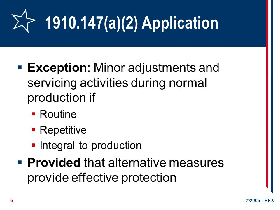 1910.147(a)(2) Application Exception: Minor adjustments and servicing activities during normal production if.