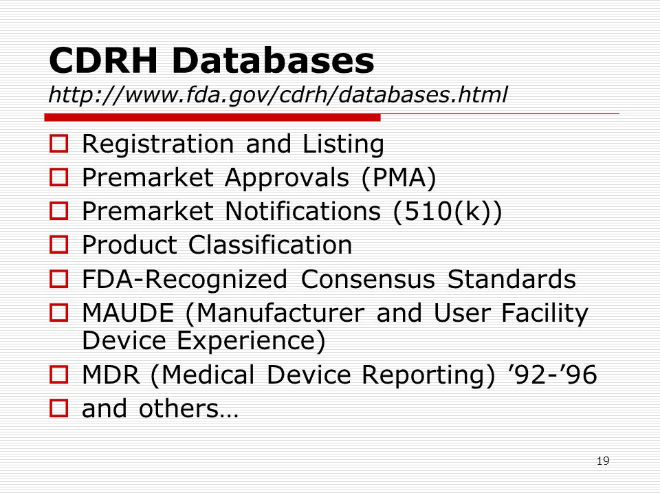 CDRH Databases http://www.fda.gov/cdrh/databases.html