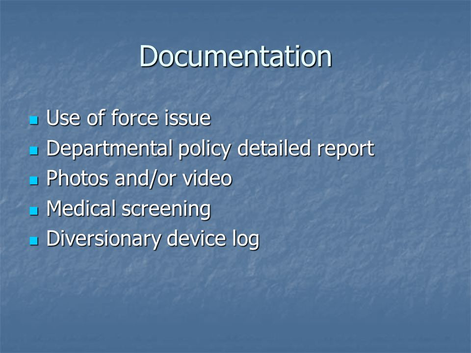 Documentation Use of force issue Departmental policy detailed report