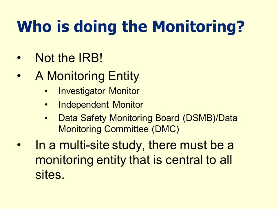 Who is doing the Monitoring