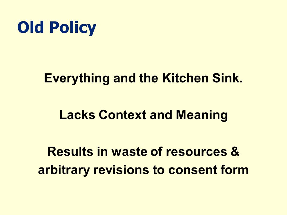 Old Policy Everything and the Kitchen Sink. Lacks Context and Meaning