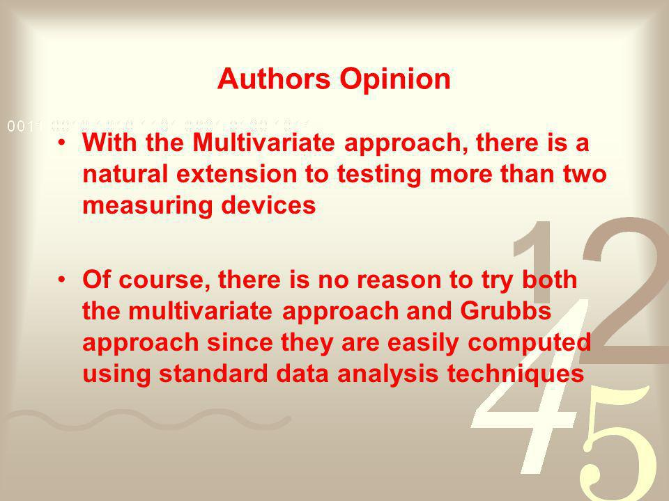 Authors Opinion With the Multivariate approach, there is a natural extension to testing more than two measuring devices.