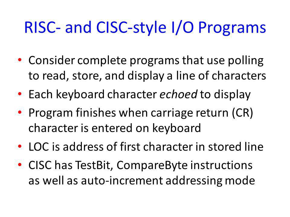 RISC- and CISC-style I/O Programs