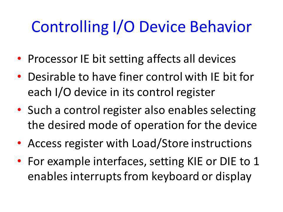 Controlling I/O Device Behavior